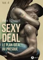Sexy Deal - 4 - Le plan idéal… ou presque ebook by Alex Roussel