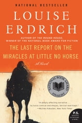 The Last Report on the Miracles at Little No Horse ebook by Louise Erdrich