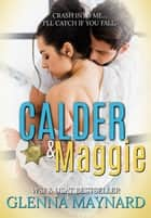 Calder & Maggie ebook by Glenna Maynard
