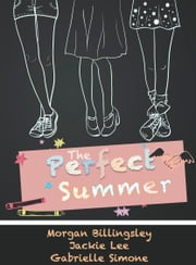 The Perfect Summer ebook by Morgan Billingsley,Jackie Lee,Gabrielle Simone