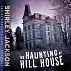 The Haunting of Hill House audiobook by Shirley Jackson, Bernadette Dunne