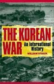 The Korean War: An International History ebook by Stueck, William
