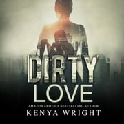 Dirty Love audiobook by Kenya Wright, Shari Peele