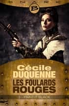 Paint it Black - Les Foulards rouges - Saison 1 - Épisode 3 - Les Foulards rouges - Saison 1, T1 ebook by Cécile Duquenne