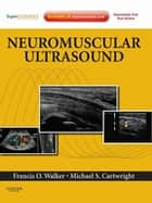 Neuromuscular Ultrasound ebook by Francis Walker,Michael S. Cartwright