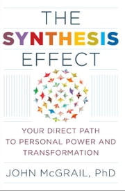 The Synthesis Effect ebook by John McGrail
