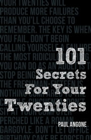 101 Secrets For Your Twenties ebook by Paul Angone