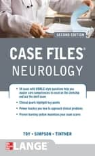 Case Files Neurology, Second Edition 電子書籍 by Eugene C. Toy, Ericka Simpson, Ron Tintner