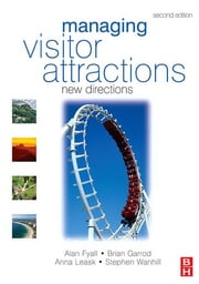 Managing Visitor Attractions ebook by Brian Garrod,Stephen Wanhill