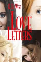 Love Letters (Erotic Tales Boxed Set) ebook by K.D. West