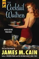 The Cocktail Waitress ebook by James M. Cain