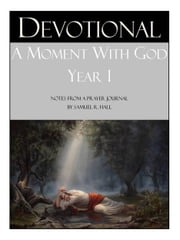 A Moment With God: Year 1 ebook by Samuel Hall