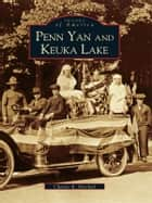 Penn Yan and Keuka Lake ebook by Charles R. Mitchell