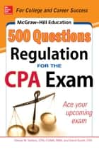 McGraw-Hill Education 500 Regulation Questions for the CPA Exam ebook by Darrel Surett,Denise M. Stefano