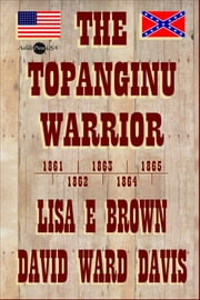 The Topanginu Warrior ebook by David Ward Davis,Lisa E. Brown