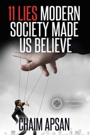 11 Lies Modern Society Made Us Believe ebook by Chaim Apsan