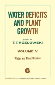 Water and Plant Disease ebook by Kozlowski, T.T.