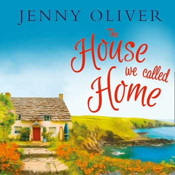 The House We Called Home audiobook by Jenny Oliver