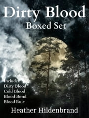 Dirty Blood Boxed Set, Includes: Dirty Blood, Cold Blood, Blood Bond, & Blood Rule ebook by Heather Hildenbrand