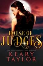House of Judges ebook by Keary Taylor