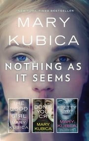 Nothing As It Seems - A Mary Kubica Anthology ebook by Mary Kubica