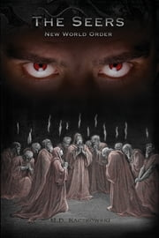 The Seers - New World Order ebook by M. D. Kaczkowski