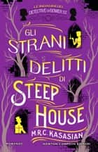 Gli strani delitti di Steep House eBook by M.R.C. Kasasian
