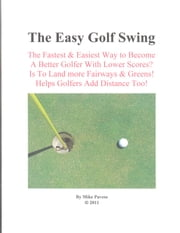 The Easy Golf Swing ebook by Mike Pavese