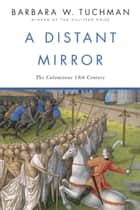 A Distant Mirror ebook by Barbara W. Tuchman
