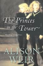 The Princes In The Tower ebook by