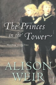 The Princes In The Tower ebook by Alison Weir