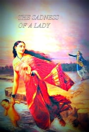 THE SADNESS OF A LADY ebook by DILEEP KUMAR KC
