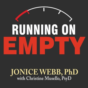 Running On Empty - Overcome Your Childhood Emotional Neglect audiobook by Jonice Webb, Ph.D,Christine Musello, PsyD