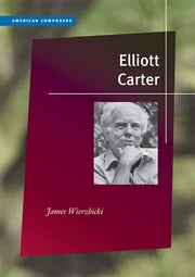Elliott Carter ebook by James Wierzbicki