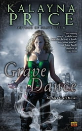Grave Dance - An Alex Craft Novel ebook by Kalayna Price