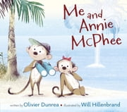 Me and Annie McPhee ebook by Olivier Dunrea,Will Hillenbrand