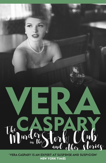 The Murder in the Stork Club and Other Stories ebook by Vera Caspary