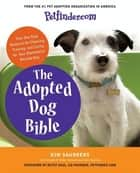 Petfinder.com The Adopted Dog Bible ebook by Petfinder.com