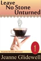 Leave No Stone Unturned (A Lexie Starr Mystery, Book 1) ebook by Jeanne Glidewell, Alice Duncan
