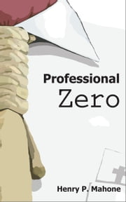 Professional Zero ebook by Henry P. Mahone