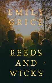Reeds and Wicks ebook by Emily Grice