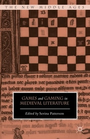 Games and Gaming in Medieval Literature ebook by Serina Patterson