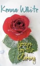 Yours for the Asking ebook by Kenna White