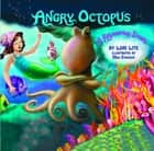 Angry Octopus: An Anger Management Story introducing active progressive muscular relaxation and deep breathing ebook by Lori Lite
