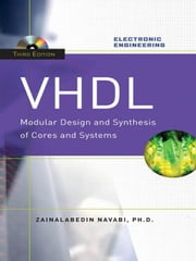 VHDL:Modular Design and Synthesis of Cores and Systems, Third Edition ebook by Navabi, Zainalabedin