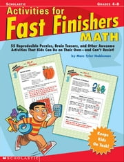 Activities for Fast Finishers: Math: 55 Reproducible Puzzles, Brain Teasers, and Other Awesome Activities that Kids Can Do on Their Own-and Can't Resi ebook by Nobleman, Marc Tyler