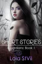 Guardians: Short Stories (Book 1) - Guardians ebook by