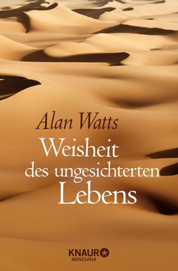 Weisheit des ungesicherten Lebens ebook by Alan Watts
