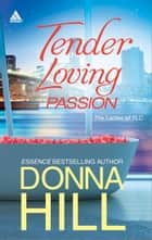 Tender Loving Passion - Temptation and Lies\Longing and Lies ebook by Donna Hill