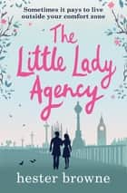 The Little Lady Agency - the hilarious feel-good bestseller! ebook by Hester Browne